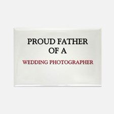 Proud Father Of A WEDDING PHOTOGRAPHER Rectangle M