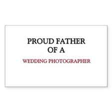 Proud Father Of A WEDDING PHOTOGRAPHER Decal
