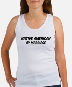 Native American by marriage Women's Tank Top