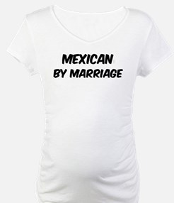 Mexican by marriage Shirt