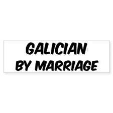 Galician by marriage Bumper Bumper Sticker