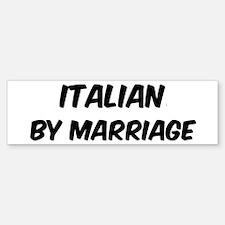 Italian by marriage Bumper Bumper Bumper Sticker