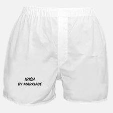 Irish by marriage Boxer Shorts