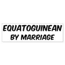 Equatoguinean by marriage Bumper Bumper Sticker
