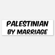 Palestinian by marriage Bumper Bumper Bumper Sticker