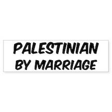 Palestinian by marriage Bumper Bumper Sticker