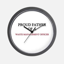 Proud Father Of A WASTE MANAGEMENT OFFICER Wall Cl