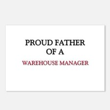 Proud Father Of A WAREHOUSE MANAGER Postcards (Pac