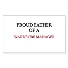 Proud Father Of A WARDROBE MANAGER Sticker (Rectan