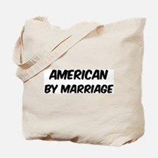 American by marriage Tote Bag