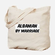 Albanian by marriage Tote Bag