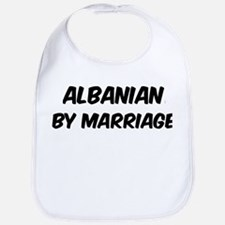 Albanian by marriage Bib