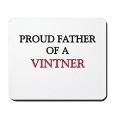Proud Father Of A VINTNER Mousepad