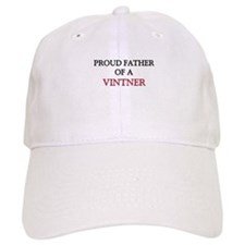 Proud Father Of A VINTNER Cap
