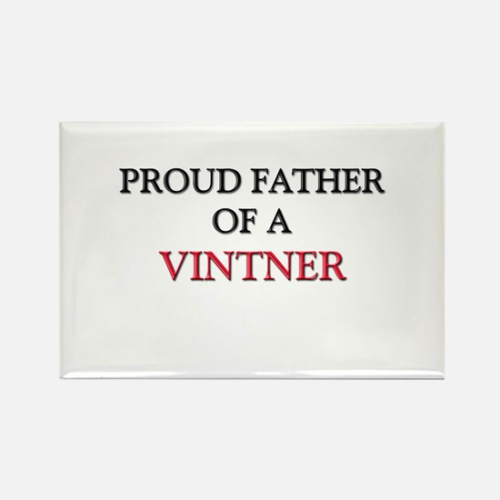 Proud Father Of A VINTNER Rectangle Magnet