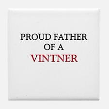 Proud Father Of A VINTNER Tile Coaster