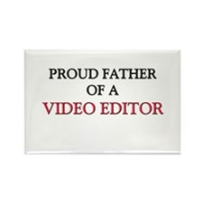 Proud Father Of A VIDEO EDITOR Rectangle Magnet