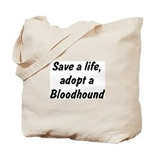 Adopt Bloodhound Tote Bag