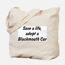 Adopt Blackmouth Cur Tote Bag