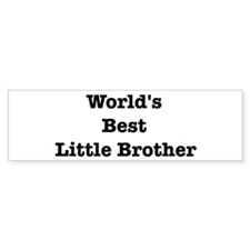 Worlds Best Little Brother Bumper Bumper Sticker