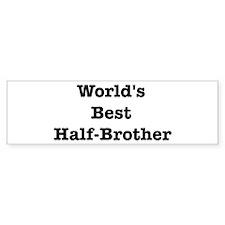 Worlds Best Half-Brother Bumper Bumper Sticker