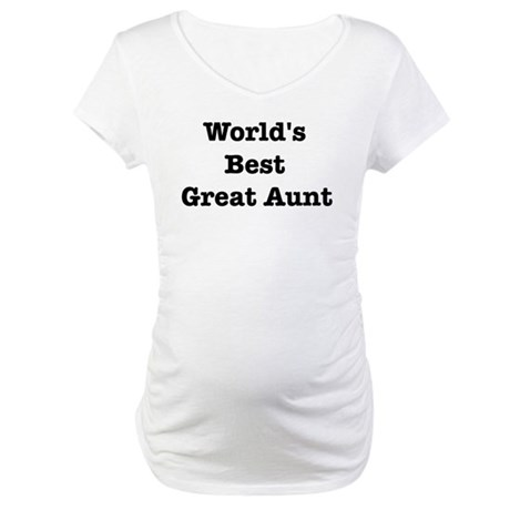Worlds Best Great Aunt Maternity T-Shirt
