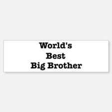 Worlds Best Big Brother Bumper Bumper Bumper Sticker