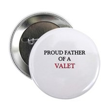 "Proud Father Of A VALET 2.25"" Button"