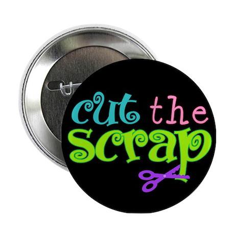 """Cut the Scrap 2.25"""" Button"""
