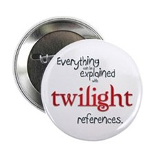 """Twilight References 2.25"""" Button"""