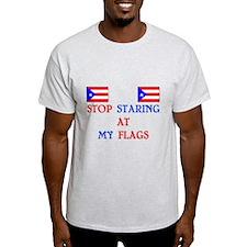 Stop Staring at My Flags Puerto Rico T-Shirt