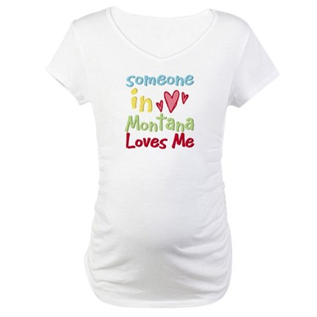 Someone in Montana Loves Me Maternity T-Shirt