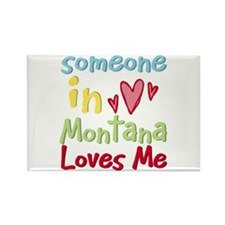 Someone in Montana Loves Me Rectangle Magnet