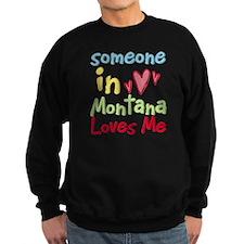 Someone in Montana Loves Me Sweatshirt
