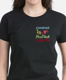 Someone in Montana Loves Me Tee