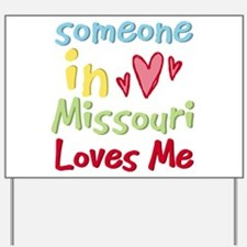 Someone in Missouri Loves Me Yard Sign