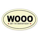 WOOO -Obey the Siberian Husky! Oval Sticker