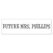 FUTURE MRS. PHILLIPS Bumper Bumper Sticker