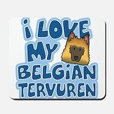 I Love my Tervuren Mousepad