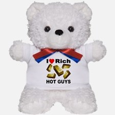 I (Heart) Rich Hot Guys Teddy Bear