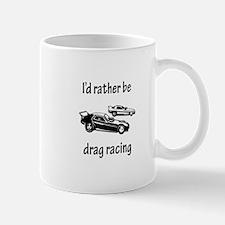 Rather Be Drag Racing Mug