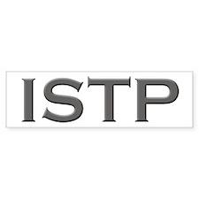 ISTP Bumper Bumper Sticker