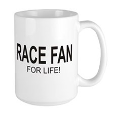 Race Fan For Life Mug
