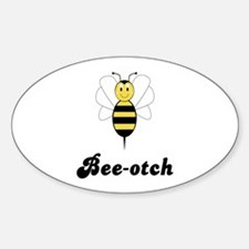 Smiling Bumble Bee Bee-otch Oval Decal