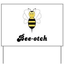 Smiling Bumble Bee Bee-otch Yard Sign