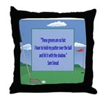 Golf Quotes Sneed Throw Pillow