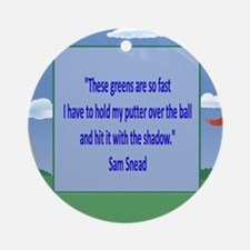 Golf Quotes Sneed Ornament (Round)