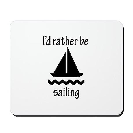 Rather Be Sailing Mousepad