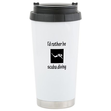 Rather Be Scuba Diving Stainless Steel Travel Mug