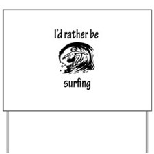 Rather Be Surfing Yard Sign